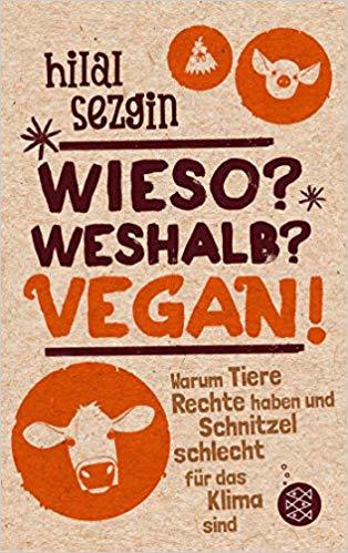Wieso, Weshalb, Vegan! Hilal Sezgin